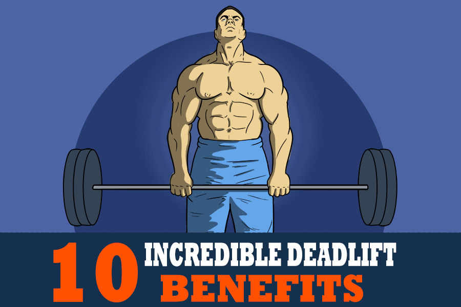 10 Incredible Deadlift Benefits