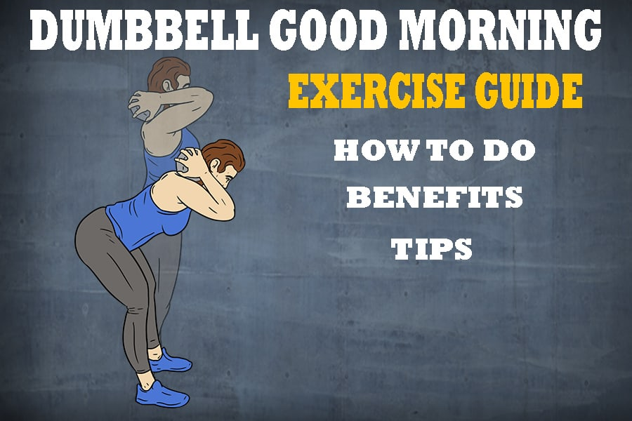 Dumbbell Good Morning Exercise Guide